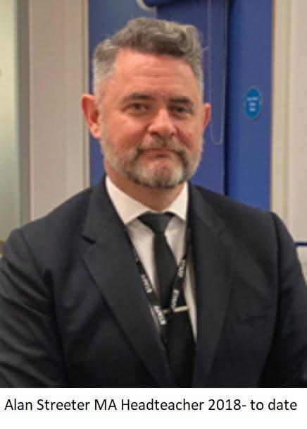 Alan Streeter MA Headteacher 2018- to date